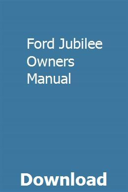 Ford Jubilee Owners Manual Pdf Download Full Online Owners