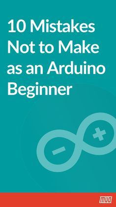 10 Mistakes Not To Make As An Arduino Beginner In 2020 Arduino