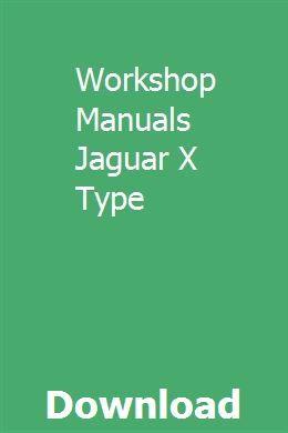 Workshop Manuals Jaguar X Type Pdf Download Full Online With Images Jaguar X Stem Lesson Plans Manual