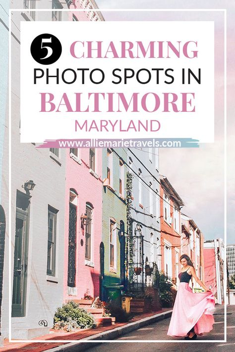 5 Charming Photo Spots in Baltimore, Maryland - Allie Marie Travels Visit Maryland, Annapolis Maryland, Baltimore Maryland, Maryland Parks, Us Road Trip, Koh Tao, Travel Usa, Paris Travel, Staycation