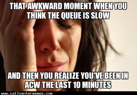That awkward moment - http://www.callcentermemes.com/that-awkward-moment/