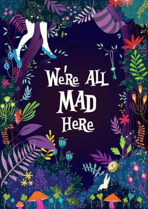 We are all mad in here!