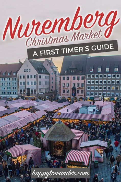 Nuremberg Christmas Market Guide Cancelled For 2020 Nuremberg Christmas Market Christmas In Germany Christmas In Europe