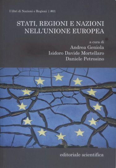Stati Regioni E Nazioni Nell Unione Europea A Cura Di Andrea