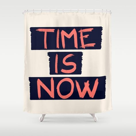 Buy Time Is Now Society6 Motivational Shower Curtain By