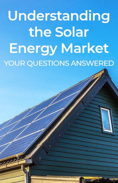 Investing In Solar Understanding The Solar Energy Market Solar Energy Solar Panels Solar