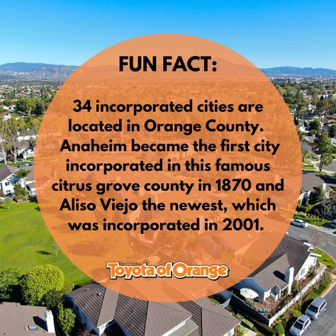 Orange County encompasses a huge area, dozens of cities and has a long history dating back to the 1800s!  #ToyotaofOrange #Toyota #ToyotaUSA #Orange #OrangeCA #Orangecounty #OC #SoCal #SouthernCalifornia #funfact #anaheim #alisoviejo #themoreyouknow