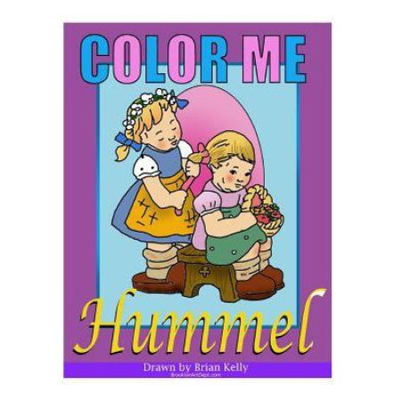 Color Me Hummel Coloring Book For All Ages Featuring A Selection Of Those Adorable