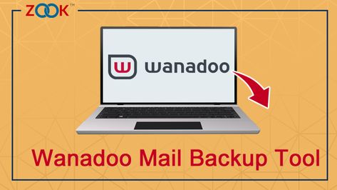 Wanadoo Mail Backup Tool - Migrate/Export Wanadoo.fr Emails Backup to PC