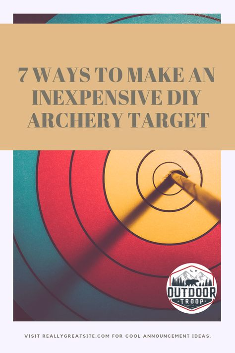 7 Ways To Make an Inexpensive DIY Archery Target – Outdoor Troop Archery Range, Archery Tips, Archery Hunting, Bow And Arrow Target, Kids Bow And Arrow, Traditional Bow, Traditional Archery, Archery Target Stand, Shooting Targets