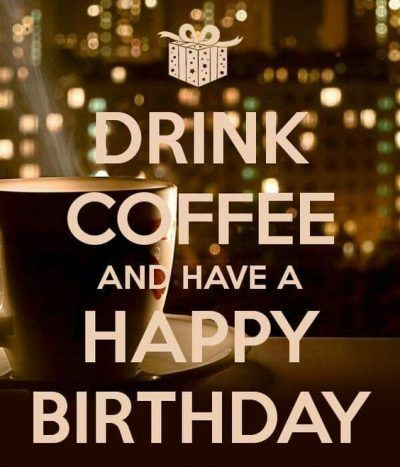 50 Happy Birthday Coffee Memes And Funny Images Happy Birthday Coffee Memes Happy Birthday Coffee Happy Birthday Mom Happy Birthday Mom Quotes