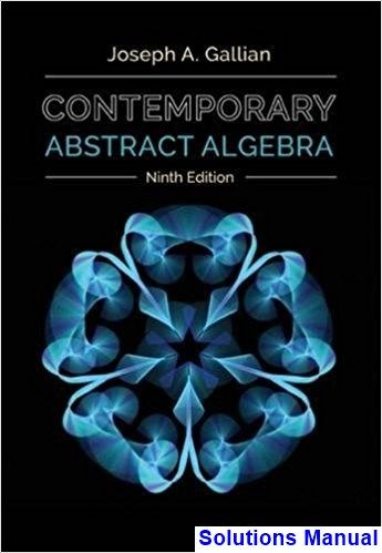 Solutions Manual For Contemporary Abstract Algebra 9th Edition By