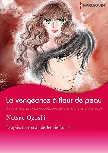 Telecharger La Vengeance A Fleur De Peau Harlequin Manga Pdf Livre Ebook France By Jennie Lucas Natsue Ogoshi Telecharge Friends Show Manga Female Sketch