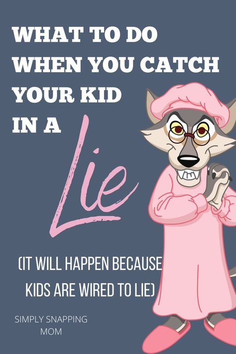 Catch Your Kid in A Lie? Do this!