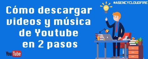 Como Descargar Videos Y Musica De Youtube Gratis Y En Solo 2