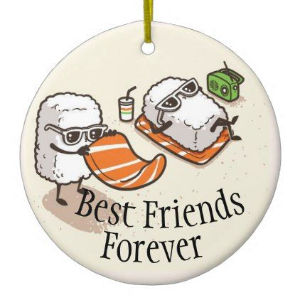Best Friends Forever Sushi On Beach Ceramic Ornament Zazzle Com With Images Best Friend Gifts Gifts Forbest Friend Small Diy Gifts