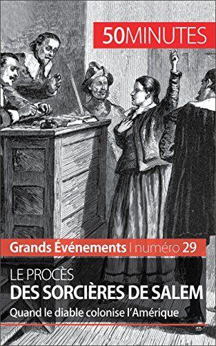 Telecharger Le Proces Des Sorcieres De Salem Quand Le Diable Colonise L Amerique Grands Evenements T 29 Pdf B01 Movie Posters Historical Figures Ebooks