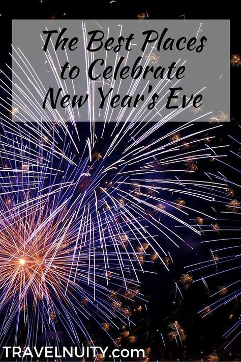 The Best Places To Celebrate New Year S Eve New Year S Eve