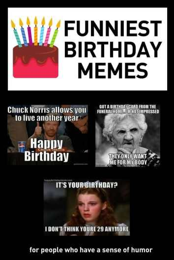 50 Funny Happy Birthday Memes Images Quotes Birthday Quotes Funny For Her Happy Birthday Meme Happy Birthday Quotes Funny