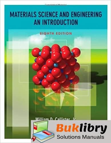 Solutions Manual Materials Science And Engineering An Introduction 8th Edition By Callister Amp Re In 2020 Materials Science And Engineering Materials Science Manual