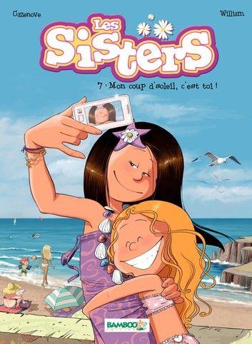 Les Sisters Mon Coup D Soleil C Est Toi In 2020 Ebook Sisters Tome