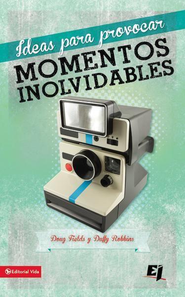 Ideas para provocar momentos inolvidables - eBook