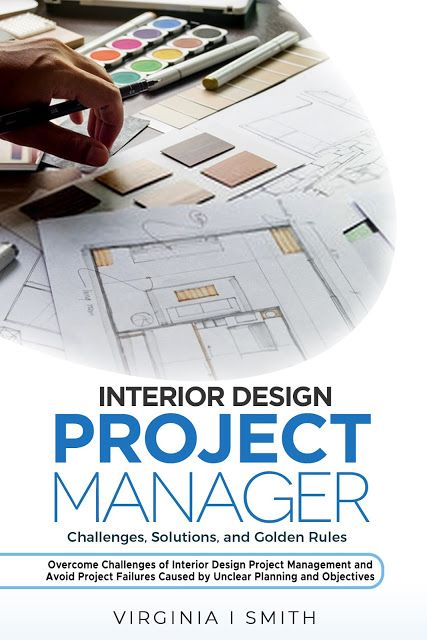 Interior Design Project Manager: Services. Challenges. Issues. Solutions.