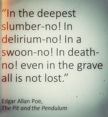 edgar allen poe quote from the pit and the pendulum quotes and  edgar allen poe quote from the pit and the pendulum quotes and thoughts edgar allen poe quotes poe quotes and edgar allen poe