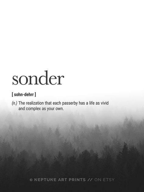 Sonder Definition - The realization that each passerby has a life as vivid and complex as your own. Printable art is an easy and affordable way to personalize your home or office. You can print from home, your local print shop, or upload the files to a