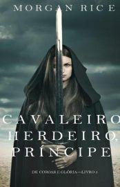 Cavaleiro Herdeiro Principe De Coroas E Gloria Livro 3