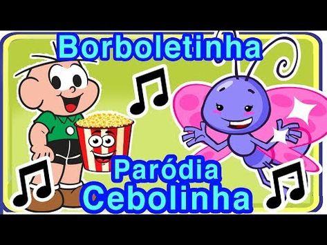 Musica Do Cebolinha Parodia Borboletinha Musica Infantil