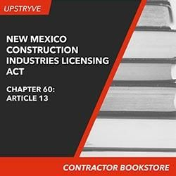 New Mexico Construction Industries Licensing Act (NMSA Chapter 60, Article 13)