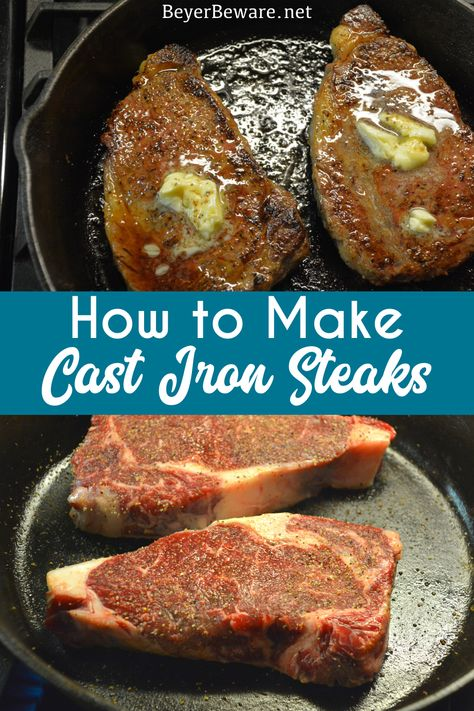 Cast Iron Skillet Steaks - How to make a steak on the stove and in the oven that is cooked medium rare or well done, this is how to make the perfect steak every time. Cast Iron Skillet Steak, Iron Skillet Recipes, Cast Iron Recipes, Cast Iron Grill, Cast Iron Dutch Oven, Cast Iron Cooking, How To Cook Ribeye, Steak In Oven, Cooking Steak On Stove