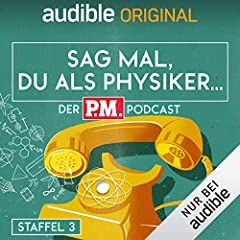 als physiker der p m podcast staffel