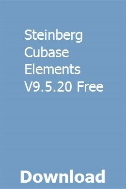 Steinberg Cubase Elements V9 5 20 Free Download Teacher Guides Parenting Guide Study Guide
