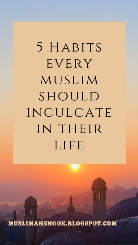 5 habits Every Muslim Should Inculcate in Their Life   #islamicquotes #muslimahquotes #islam #muslim #religion #god #godquotes #hijab #hijabi #hijabfashion #blessing #muslimah #prayer #islamicedits #islamicaesthetics #muslimlifestyle #lifestyle #muslimhabits #muslimblog #blog #islamblog #sunnah