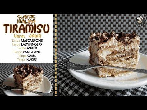 Resep Tiramisu Italia Versi Jawa Rasa Sama Alat Bahan Sederhana Youtube Hidangan Penutup Makanan Resep