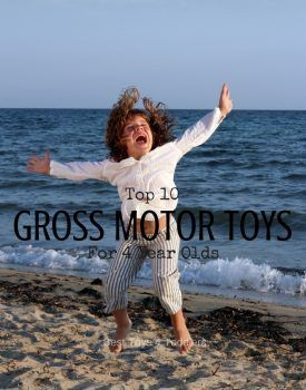 Top 10 Toys To Promote Gross Motor Skills In 4 Year Olds Gross Motor Gross Motor Skills Motor Skills Activities