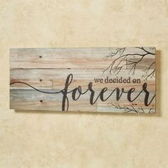 Quote Wall Decor Signs We Decided On Forever Wood Plank Wall Plaque  Craft Woodworking