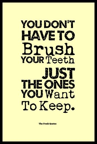 Dentist Oral Care Slogans And Quotes Dentist Quotes Dental Quotes Dentist Humor