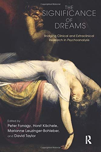 Download Pdf The Significance Of Dreams Bridging Clinical And Extraclinical Research In Psychoanalysis Psychology Psych Psychoanalysis Dream Psychology Dream