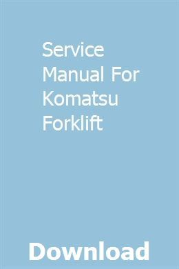 Service Manual For Komatsu Forklift Repair Manuals Honda Civic