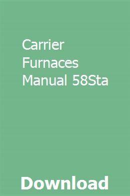 Carrier Furnaces Manual 58sta Manual Carrier Furnace Inspirational Books