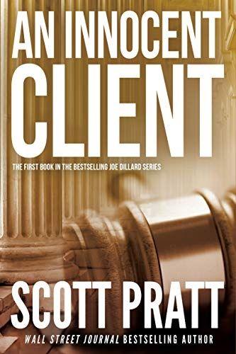 DOWNLOAD] Innocent Client Joe Dillard Book by Scott Pratt
