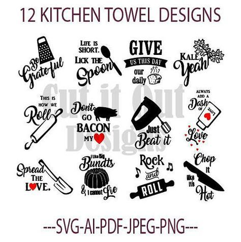 This Is A Bundle Of 12 Kitchen Towel Sayings These Are Perfect For Wedding Showers This Is Digital Artwork R Kitchen Quotes Funny Towels Design Kitchen Humor