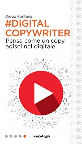 Digital Copywriter Pensa Come Un Copy Agisci Nel Digitale Pdf Online For Free Download Digital Copywriter Pensa Come Un Copy Agisci Copywriting Ebook Digital