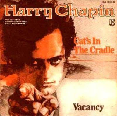 December 21st 1974 Harry Chapin Was At 1 On The U S Singles Chart With Cats In The Cradle It Is A 1964 Folk Rock Song By Ha Rock Songs Chapin Cats Cradle