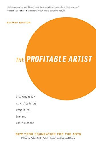 Download Pdf The Profitable Artist A Handbook For All Artists In The Performing Literary And Visual Arts Second Edition Free Ep Visual Art Ebook Artist Books