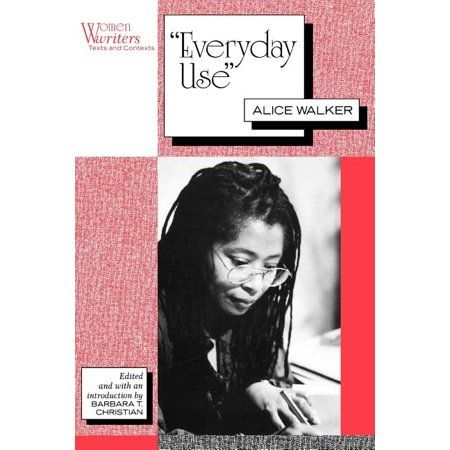 Everyday Use Alice Walker Walmart Com In 2021 Women Writer Essay