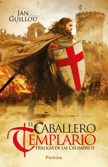 El Caballero Templario Ebook By Jan Guillou Rakuten Kobo Caballeros Templarios Templarios Caballeros
